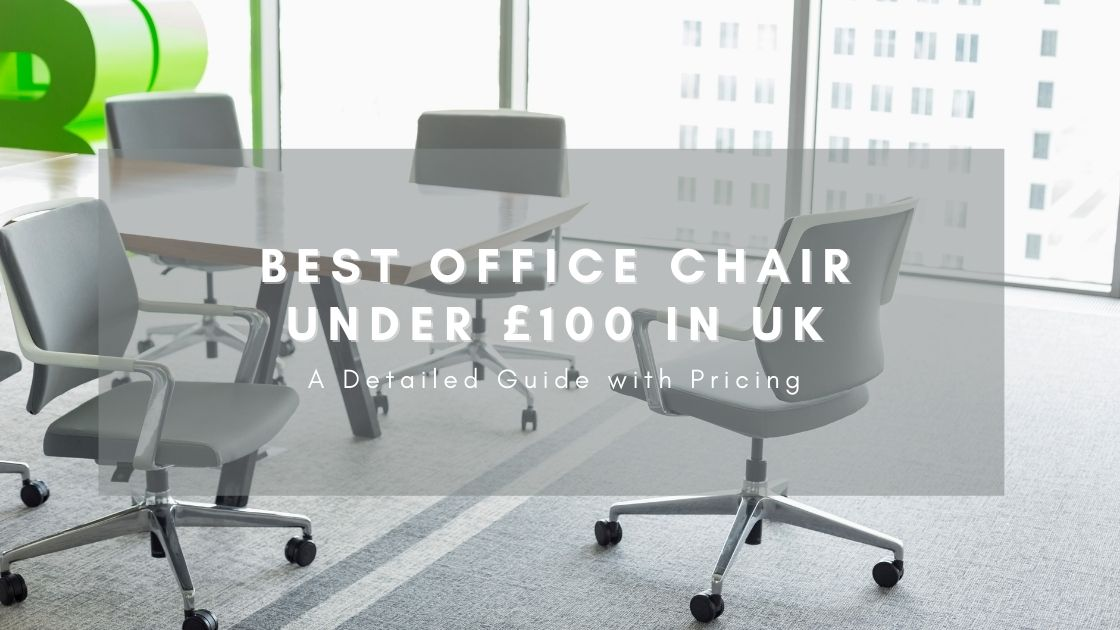 Best Office Chair under £100 in UK