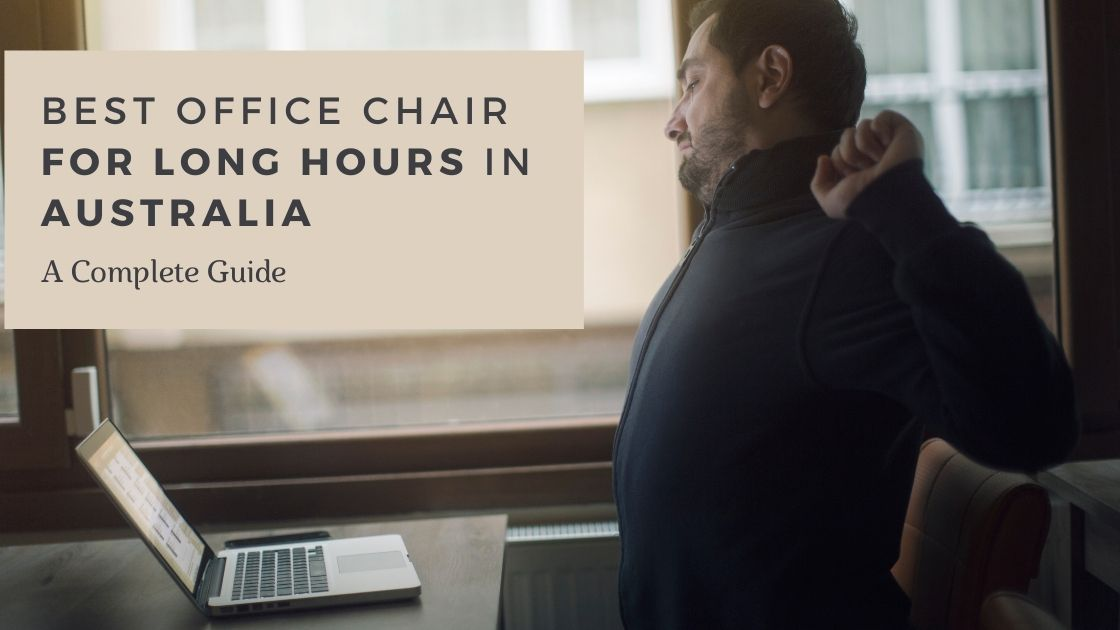 Best office chair for long hours in australia