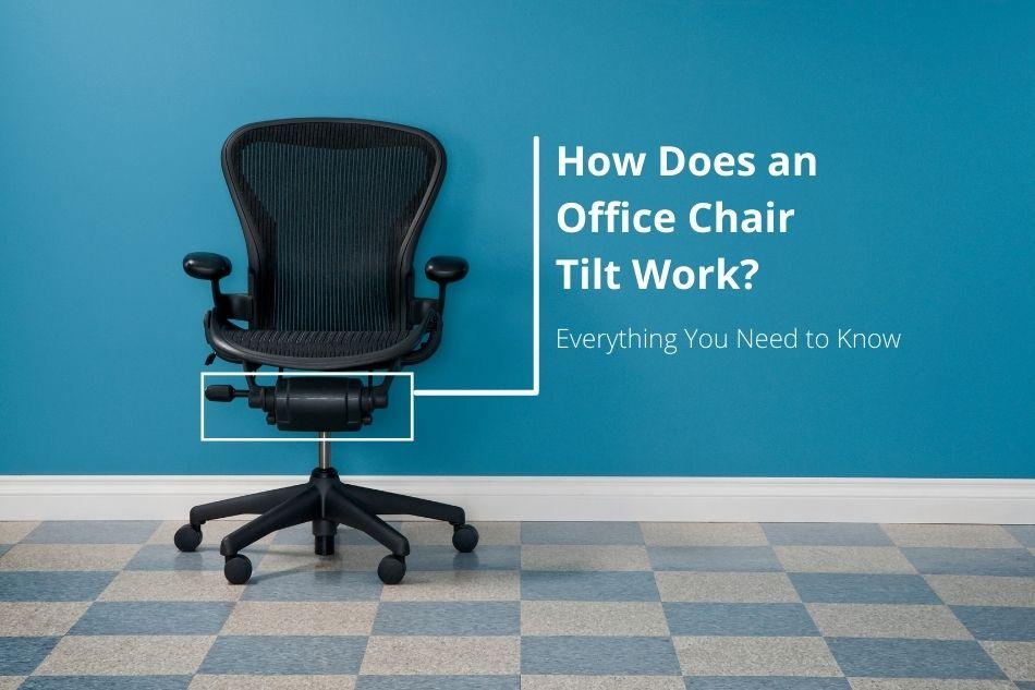 How Does an Office Chair Tilt Work