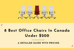 8 Best Office Chairs In Canada Under $200