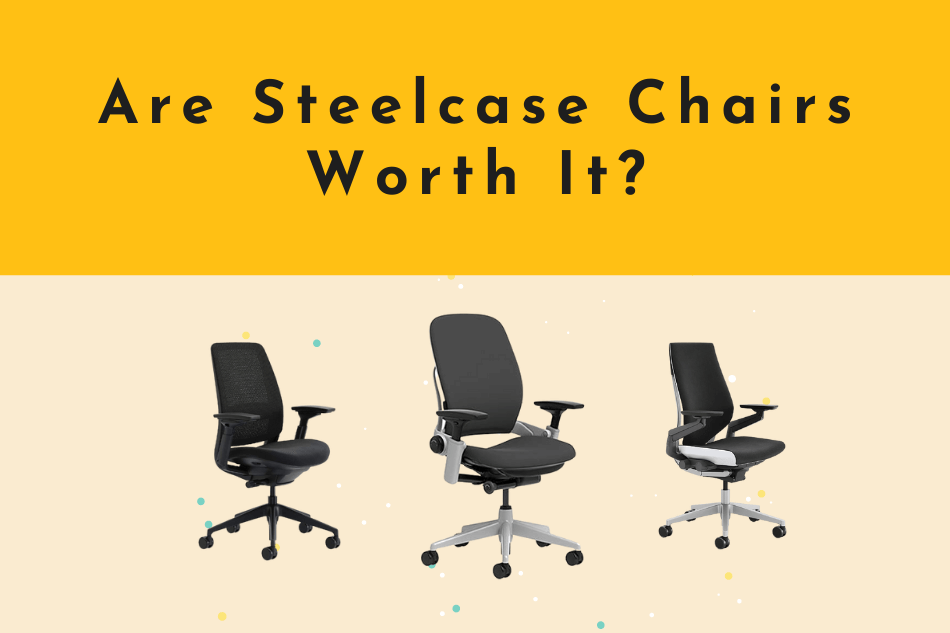 Are steelcase chairs worth it