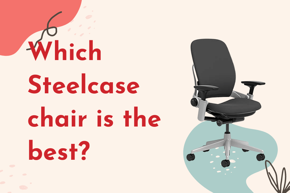 Which Steelcase Chair is the Best