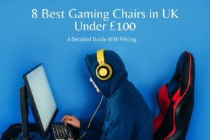 8 Best Gaming Chair in Uk under 100