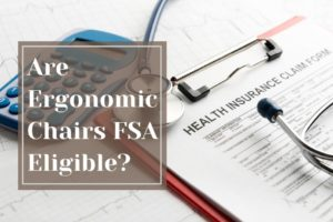 Are Ergonomic Chairs FSA Eligible