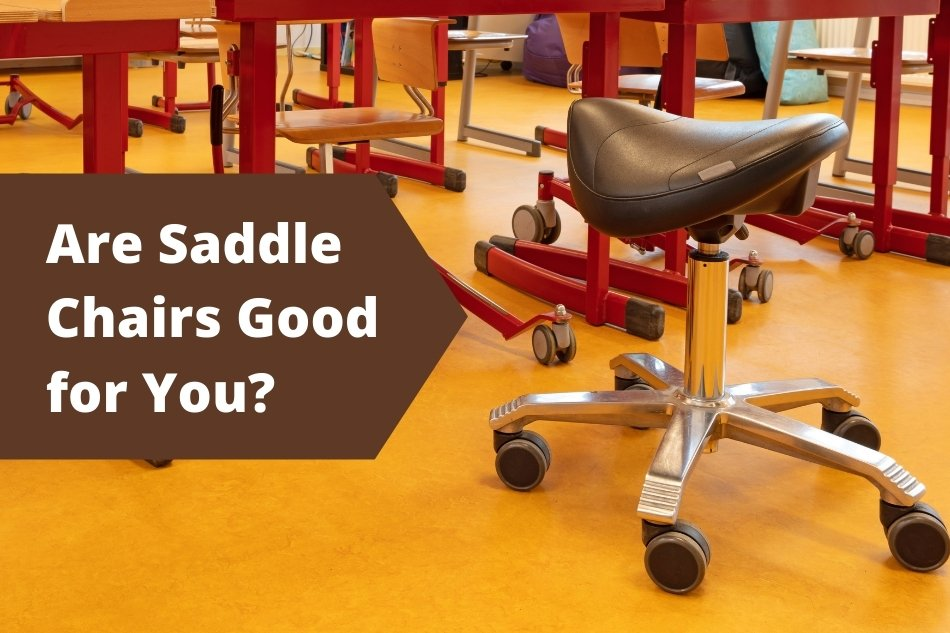 Are Saddle Chairs Good for You