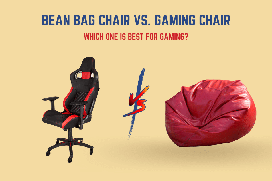 Bean Bag Chair Vs. Gaming Chair Which One is Best for Gaming