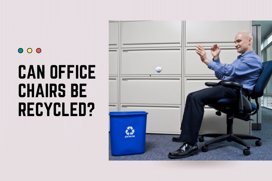 Can Office Chairs Be Recycled