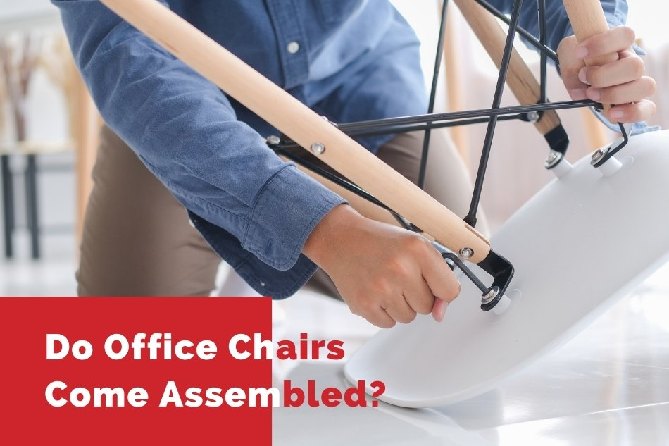 Do Office Chairs come fully assembled