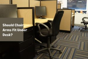 Should Chair Arms Fit Under Desk