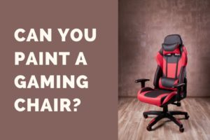 Can you paint a gaming chair