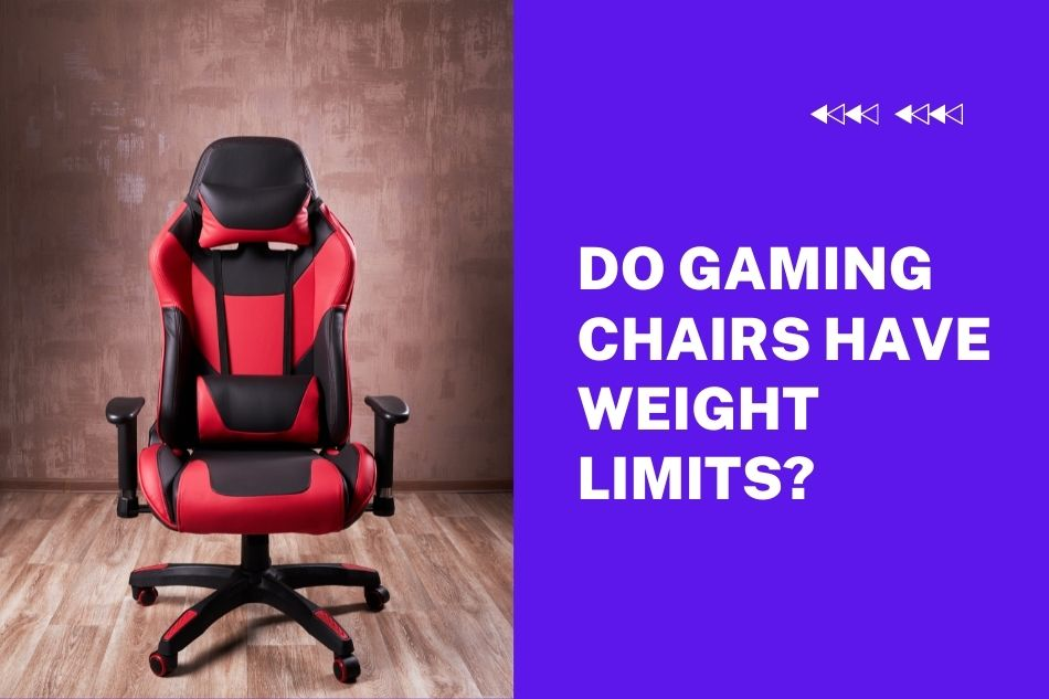 Do gaming chairs have weight limits